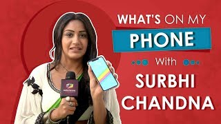 What's On My Phone With Surbhi Chandna | Phone Secrets Revealed | Exclusive