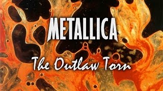 Metallica - The Outlaw Torn (lyrics in video)