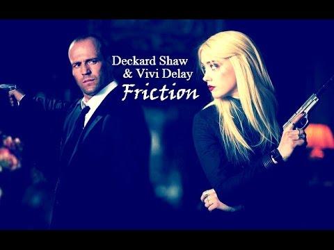 Deckard Shaw & Vivi Delay   Friction