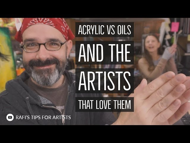 Acrylic Vs Oils And The Artists That Snob Them