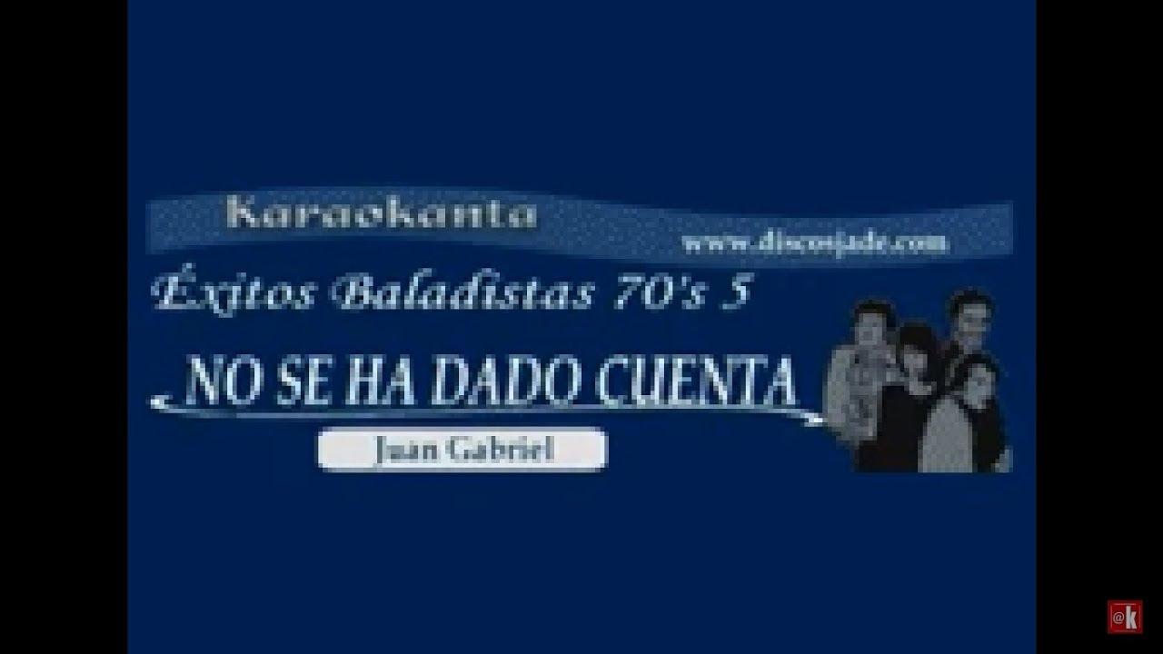 Karaokanta Roberto Jordan No Se Ha Dado Cuenta Youtube