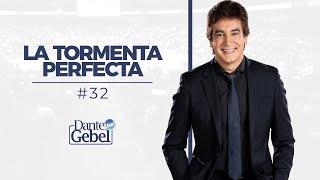 Dante Gebel #32 | La tormenta perfecta