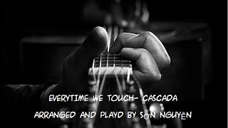 (Casada)-Everytime We Touch -Guitar cover by Sơn Nguyễn