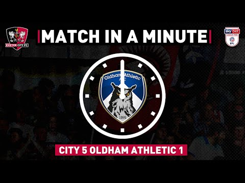 ⏱ Match in a Minute: Oldham Athletic   Exeter City Football Club