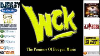 WCK [The Original Bouyon Pioneers] Bouyon Classic (Old School) mix {1988 - 2003} mix by djeasy
