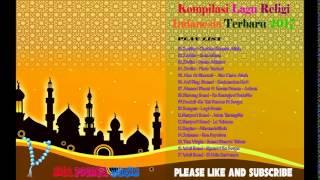 Nonstop Lagu Religi Islam Terbaik  - Kumpulan Lagu Religi Terbaru 2018