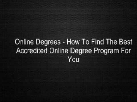 Online Degrees - How To Find The Best Accredited Online Degree Program For You