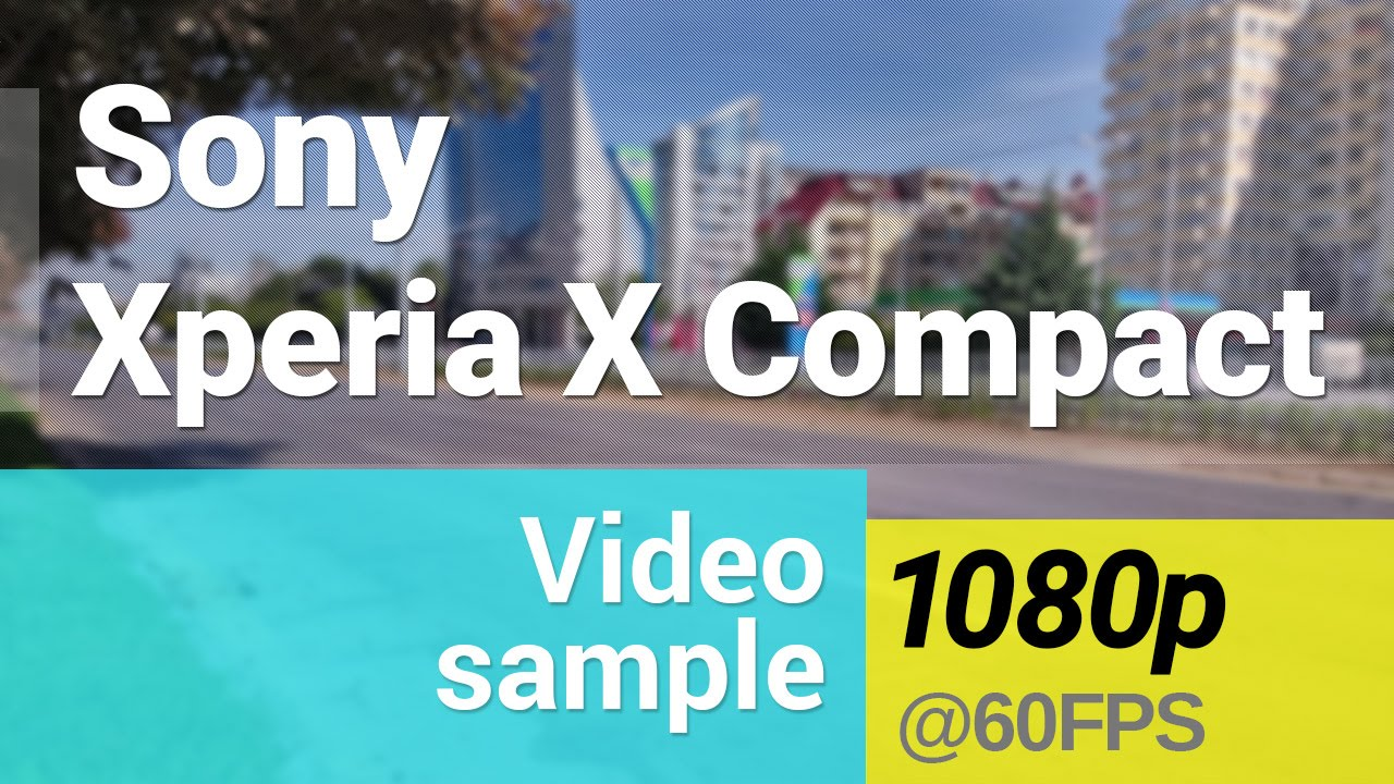 Sony Xperia X Compact 1080p/60fps video sample - YouTube
