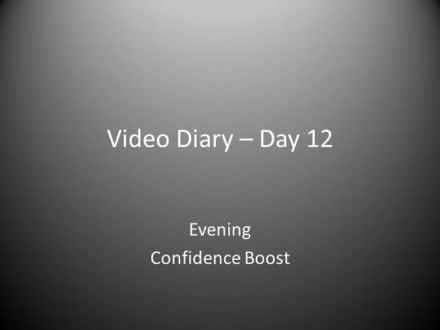 Day 12 Evening : Confidence Boost