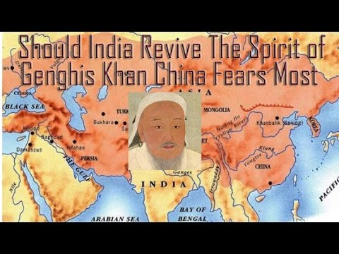 Should India Revive The Spirit of Genghis Khan China Fears Most