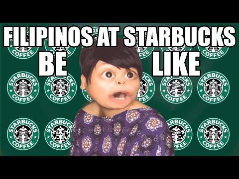 FILIPINOS AT STARBUCKS BE LIKE