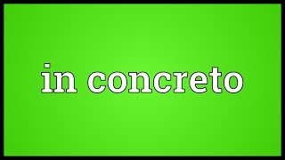 In concreto Meaning