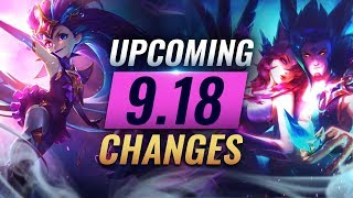 MASSIVE CHANGES: New Buffs & REWORKS Coming in Patch 9.18 - League of Legends