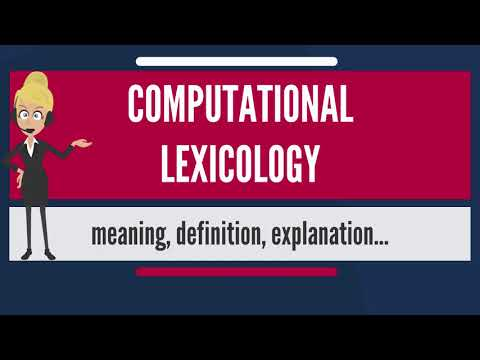 What is COMPUTATIONAL LEXICOLOGY? What does COMPUTATIONAL LEXICOLOGY?