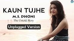 Kaun Tujhe - M.S. Dhoni - The Untold Story | Disha Patani | Unplugged Cover | Lyrical Video