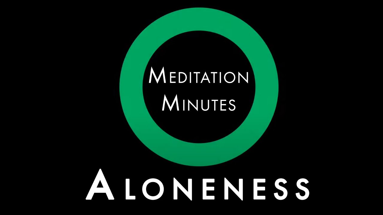 Sounds of Silence -- ALONENESS -- OSHO Meditation Minutes