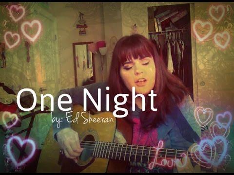 Ed Sheeran - One Night (Acoustic Cover By Sheyenne Autumn)