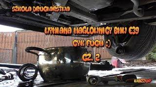 Szkoła Druciarstwa Wymiana Maglownicy Bmw e39 Cyk Fuch Część 2 Wazzup :)