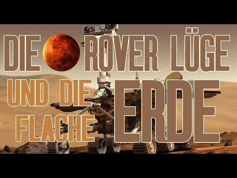 Die Mars-Rover Lüge und die flache Erde!