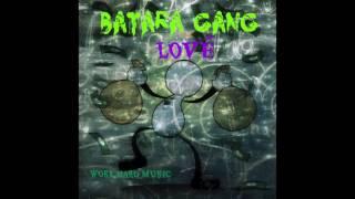 BATARA GANG - Lové  [ Audio 2016 ]