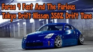 Forza 4 Fast And The Furious Tokyo Drift Nissan 350Z Drift Tune