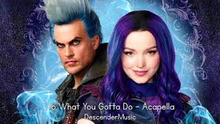 Do What You Gotta Do - Acapella - Descendants 3