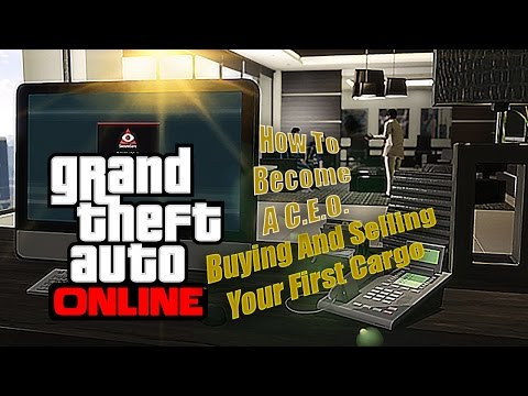 GTA 5 Online How To Become A C.E.O.  Buying And Selling Your First Cargo