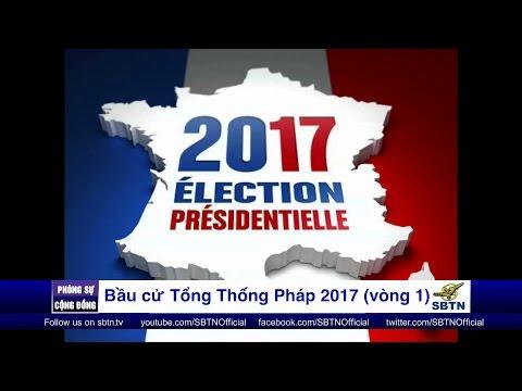 PHÓNG SỰ CỘNG ĐỒNG: Bầu cử vòng một Tổng Thống Pháp nhiệm kỳ 2017-2022