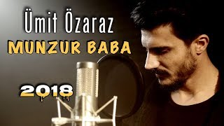 Ümit Özaraz - MUNZUR BABA 2018 (Video)