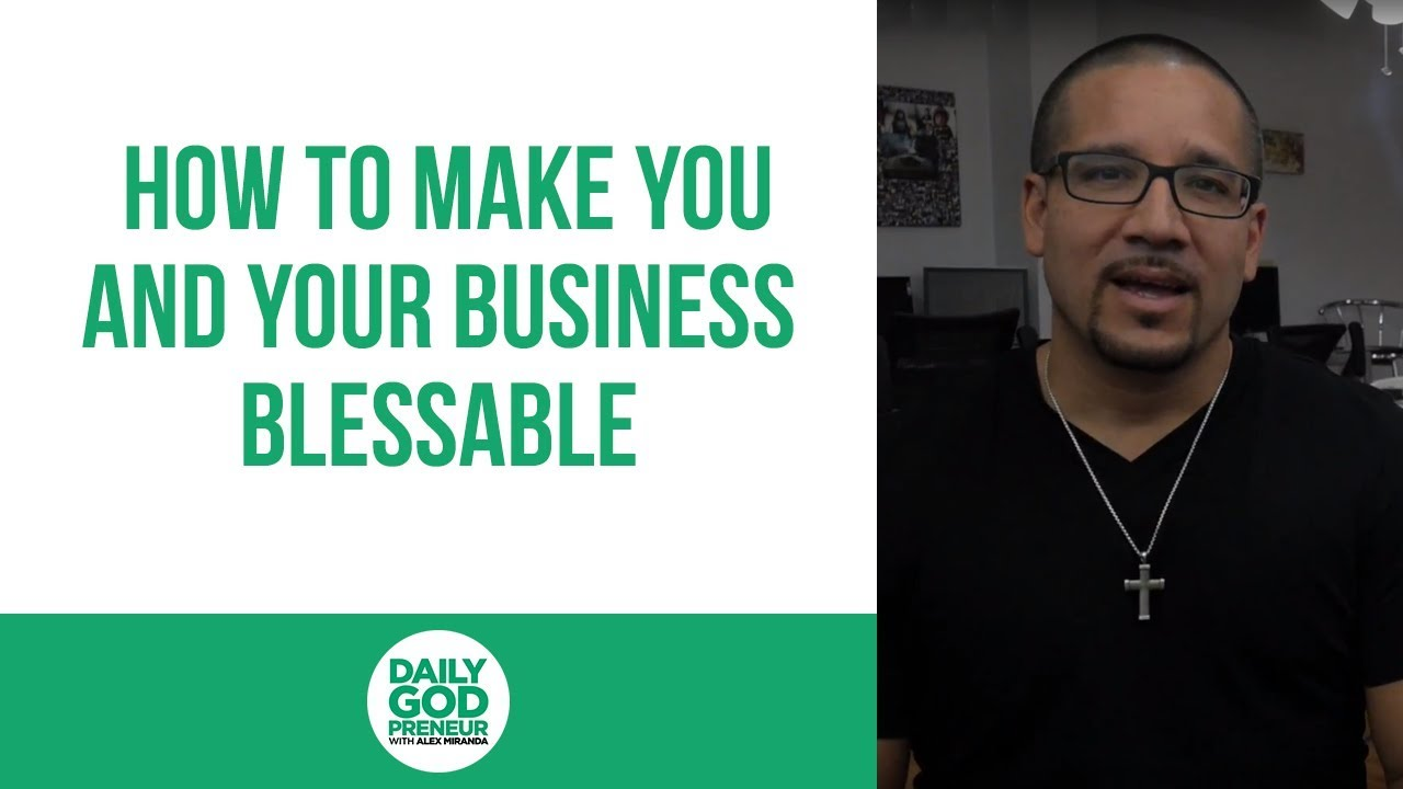 How to Make You and Your Business Blessable