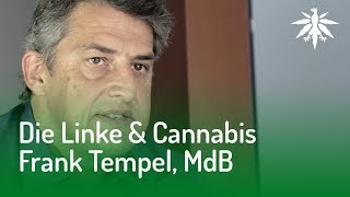 DIE LINKE & Cannabis? Interview mit Frank Tempel