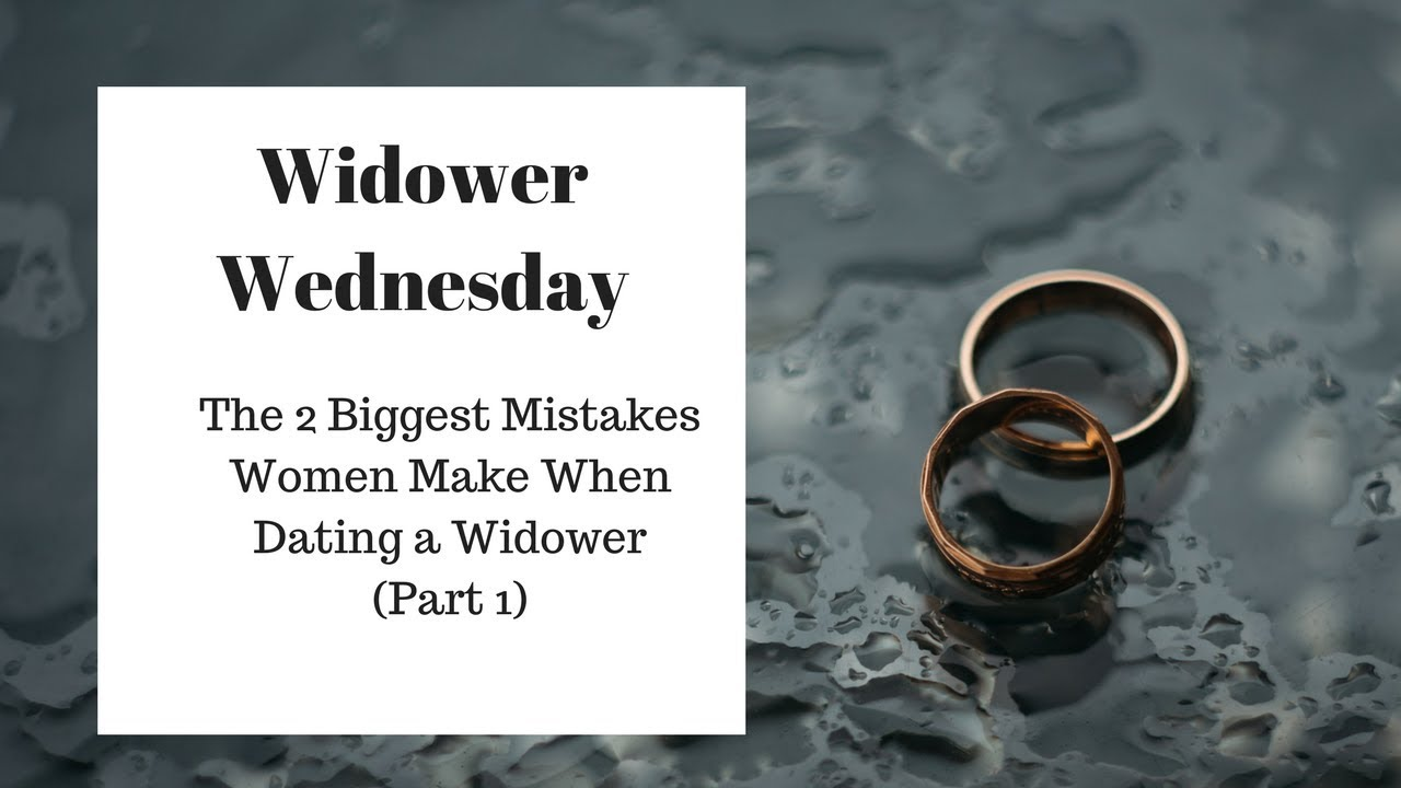 Dating a widower tips for better