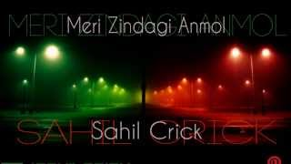 Meri Zindagi Anmol | Sahil Crick | Punjabi Rap Song | 2013
