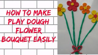 How to make a flower bouquet using play dough ?!