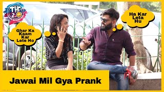 Jawai Mil Gya Prank | THF 2.0 | Simran Verma | Pranks in India