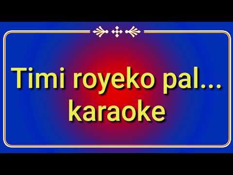 Timi royeko pal timilai karaoke with lyrics