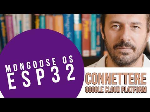 MONGOOSE OS   ESP32   MQTT   CONNESSIONE A GOOGLE CLOUD PLATFORM  (ITALIANO)