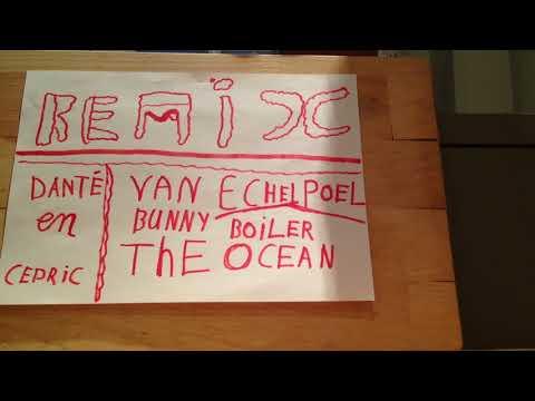Remix: Van echelpoel, Bunny boiler, The ocean