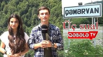 ÜÇ SUAL QƏMƏRVANDA-QƏBƏLƏ TV