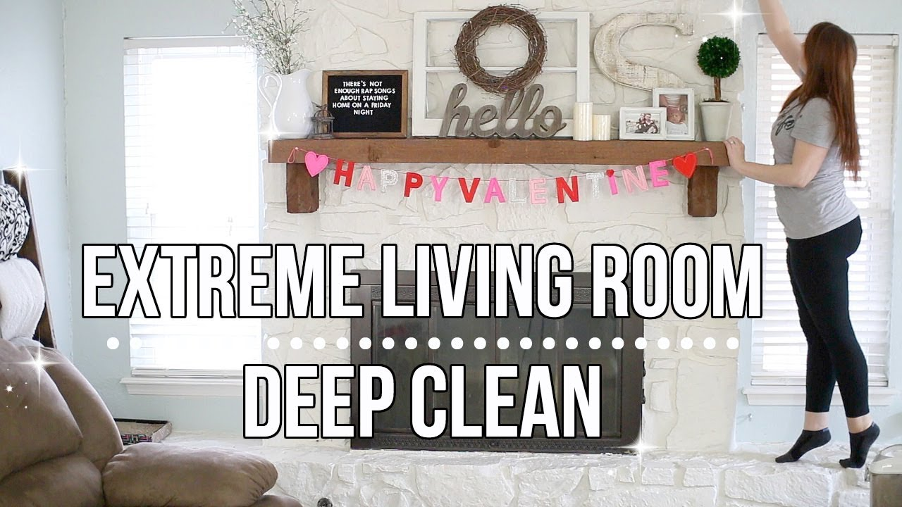 CLEAN WITH ME 2018 | LIVING ROOM DEEP CLEAN ROUTINE | EXTREME ...