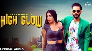 High Glow (Lyrical Audio) Arav Narley | New Punjabi Song 2018 | White Hill Music