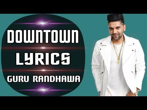 Downtown (Lyrics) - Guru Randhawa   New Song 2018