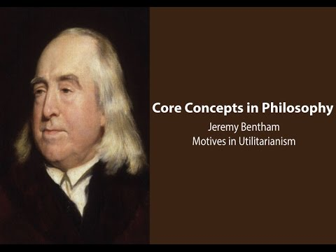 Jeremy Bentham on Motives in Utilitarianism - Philosophy Core Concepts
