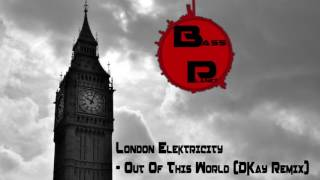 London Elektricity - Out Of This World (DKay Remix)