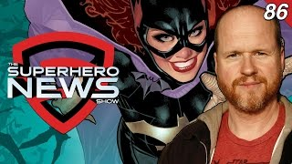 Superhero News #86: Joss Whedon in talks for Batgirl