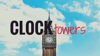 CLOCK TOWERS   5 Magnificent Clock Towers, That you Must Visit !!
