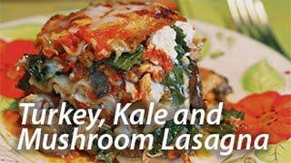 Turkey, Kale & Mushroom Lasagna