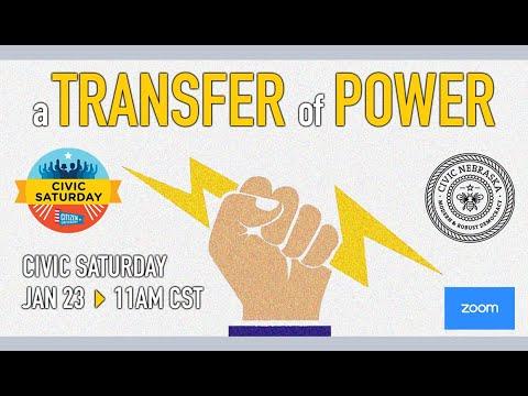 Civic Saturday in Nebraska: A Transfer of Power [1.23.21]