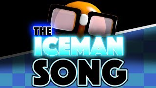 The Iceman Song is HERE! You guys asked for it so here it is! Liste...