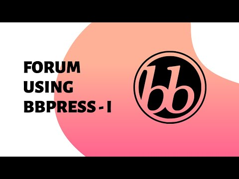 How To Create A Forum In WordPress using bbPress (Part - I)